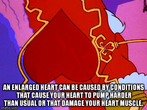 AN ENLARGED HEART CAN BE CAUSED BY CONDITIONS THAT CAUSE YOUR HEART TO PUMP HARDER THAN USUAL OR THAT DAMAGE YOUR HEART MUSCLE. | image tagged in the grinch,heart,disease,xmas | made w/ Imgflip meme maker