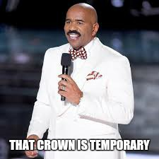 Miss Universe | THAT CROWN IS TEMPORARY | image tagged in steve harvey,miss universe 2015,crown,irony,life | made w/ Imgflip meme maker