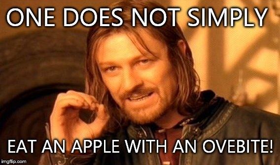 One Does Not Simply Meme | ONE DOES NOT SIMPLY EAT AN APPLE WITH AN OVEBITE! | image tagged in memes,one does not simply | made w/ Imgflip meme maker