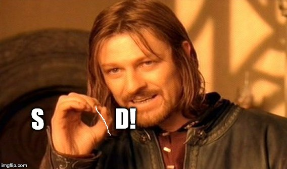 One Does Not Simply Meme | D! S | image tagged in memes,one does not simply | made w/ Imgflip meme maker