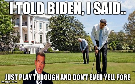I TOLD BIDEN, I SAID.. JUST PLAY THROUGH AND DON'T EVER YELL FORE | made w/ Imgflip meme maker
