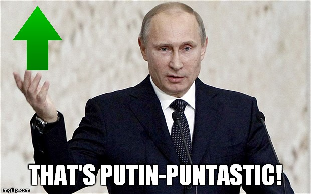 THAT'S PUTIN-PUNTASTIC! | made w/ Imgflip meme maker