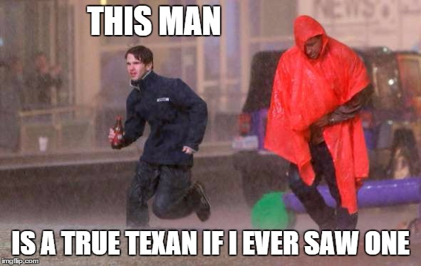 True Texan | THIS MAN IS A TRUE TEXAN IF I EVER SAW ONE | image tagged in dr pepper,texas,tornado sirens | made w/ Imgflip meme maker