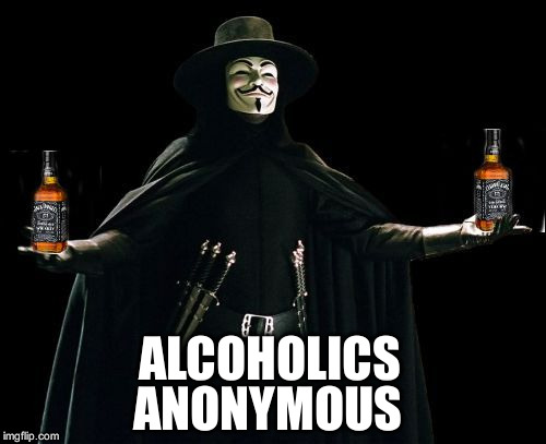 ALCOHOLICS ANONYMOUS | image tagged in aa,memes | made w/ Imgflip meme maker
