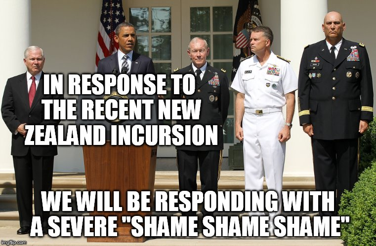 "IN RESPONSE TO THE RECENT NEW ZEALAND INCURSION WE WILL BE RESPONDING WITH A SEVERE ""SHAME SHAME SHAME"" 