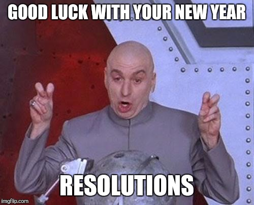 2018 New Year?s Resolution