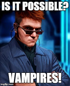 IS IT POSSIBLE? VAMPIRES! | made w/ Imgflip meme maker