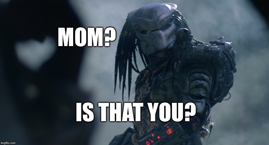 MOM? IS THAT YOU? | made w/ Imgflip meme maker