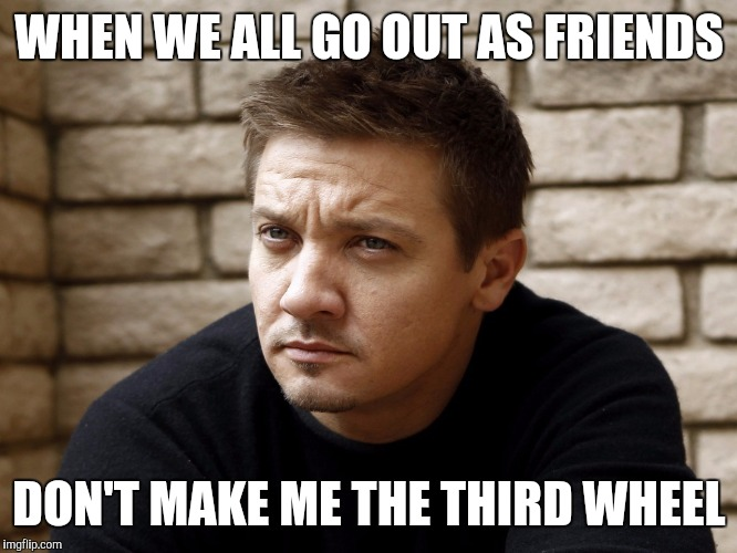 Can you guys stop making out so I can have someone to talk to? | WHEN WE ALL GO OUT AS FRIENDS DON'T MAKE ME THE THIRD WHEEL | image tagged in friends | made w/ Imgflip meme maker