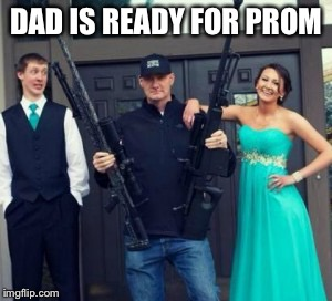 DAD IS READY FOR PROM | made w/ Imgflip meme maker