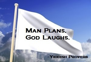 Man plans God laughs | . | image tagged in man plans god laughs | made w/ Imgflip meme maker