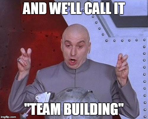 Image result for team building meme