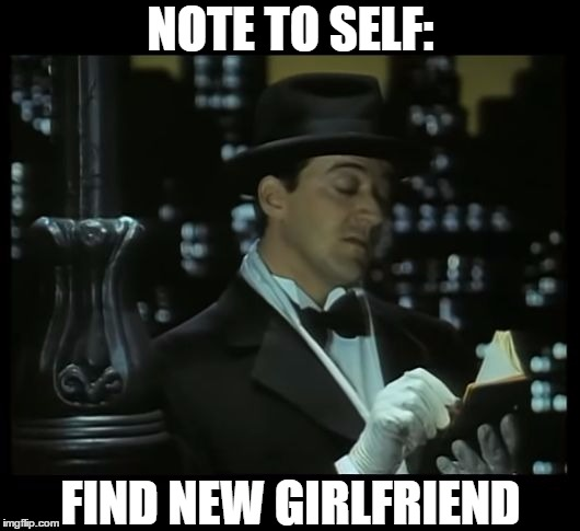 Jeeves: Dear Diary | NOTE TO SELF: FIND NEW GIRLFRIEND | image tagged in jeeves dear diary | made w/ Imgflip meme maker