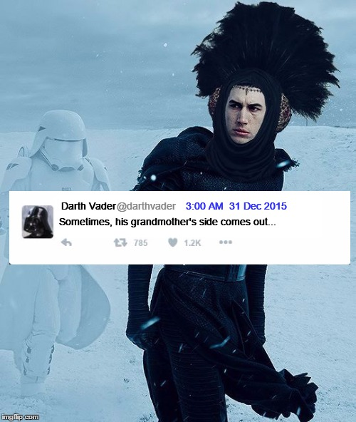 Grandmothers: Influencing us at the wrong time | Sometimes, his grandmother's side comes out... @darthvader 3:00 AM  31 Dec 2015 Darth Vader | image tagged in star wars darth vader twitter,kylo ren,star wars the force awakens,darth vader | made w/ Imgflip meme maker