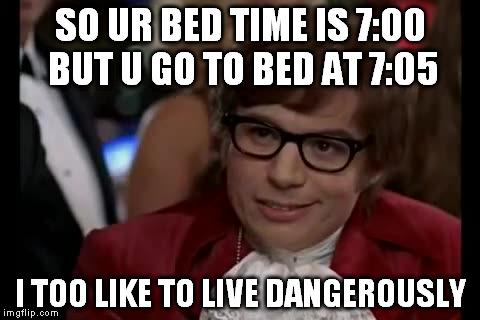 I Also Like To Live Dangerously I Also Like To Live Da...