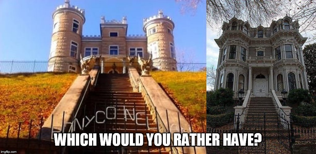 Castles | WHICH WOULD YOU RATHER HAVE? | image tagged in spooky,choices | made w/ Imgflip meme maker