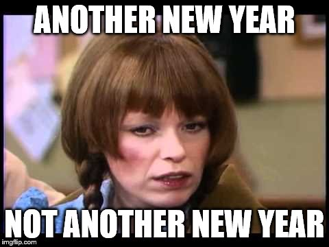 Mary Hartman   | ANOTHER NEW YEAR NOT ANOTHER NEW YEAR | image tagged in mary hartman,memes,new year,2016 | made w/ Imgflip meme maker