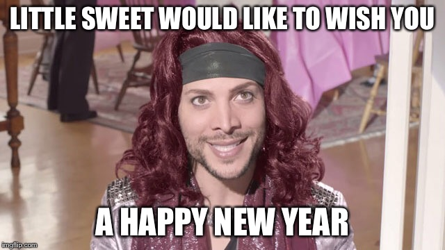 Little Sweet Happy New Year | LITTLE SWEET WOULD LIKE TO WISH YOU A HAPPY NEW YEAR | image tagged in happy new year,dr pepper | made w/ Imgflip meme maker