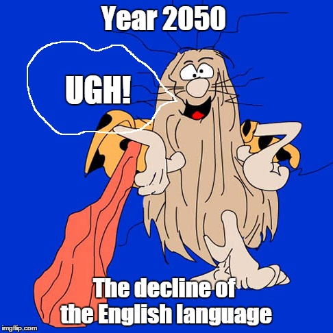 Captain Caveman says bae nae nae whip UGH! | The decline of the English language Year 2050 UGH! | image tagged in memes,funny memes,captain caveman,english only | made w/ Imgflip meme maker