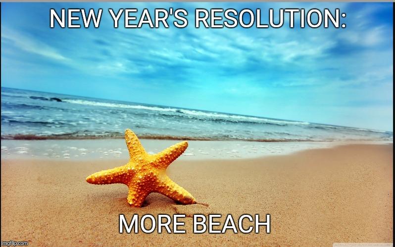 New Year's Resolution | NEW YEAR'S RESOLUTION: MORE BEACH | image ...