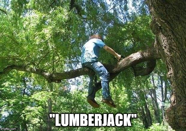 "tree cutter | ""LUMBERJACK"" 