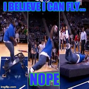 I believe I Can Fly | I BELIEVE I CAN FLY... NOPE | image tagged in i believe i can fly | made w/ Imgflip meme maker