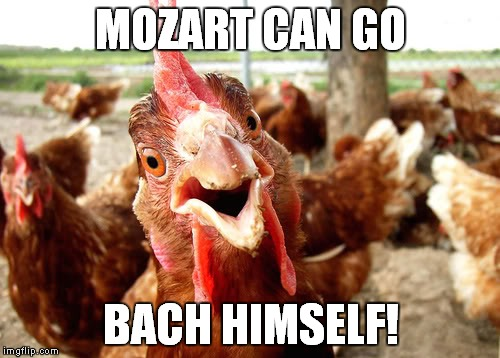 MOZART CAN GO BACH HIMSELF! | made w/ Imgflip meme maker
