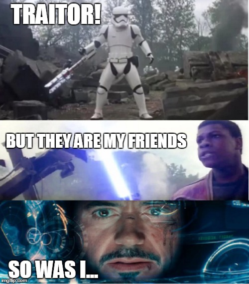 TRAITOR! SO WAS I... BUT THEY ARE MY FRIENDS | image tagged in star wars,traitor,marvel civil war | made w/ Imgflip meme maker