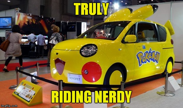 TRULY RIDING NERDY | made w/ Imgflip meme maker