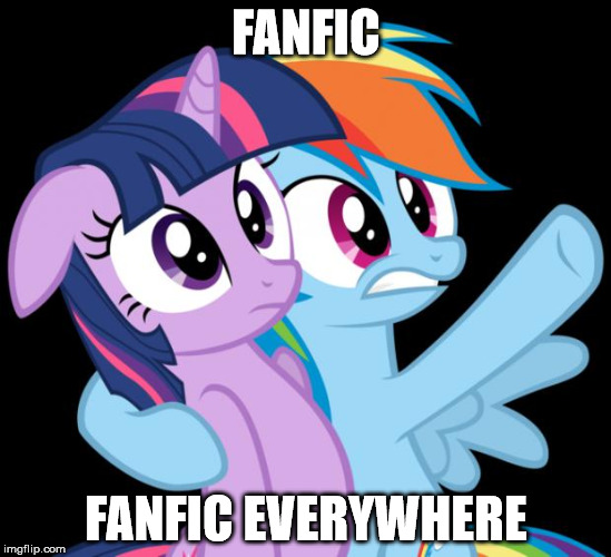 MLP Fanfic | FANFIC FANFIC EVERYWHERE | image tagged in rainbow dash everywhere,mlp,fanfiction,rainbow dash,tv show,memes | made w/ Imgflip meme maker