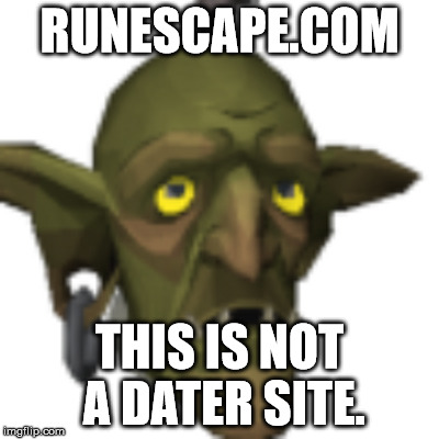 This is not a dating site runescape