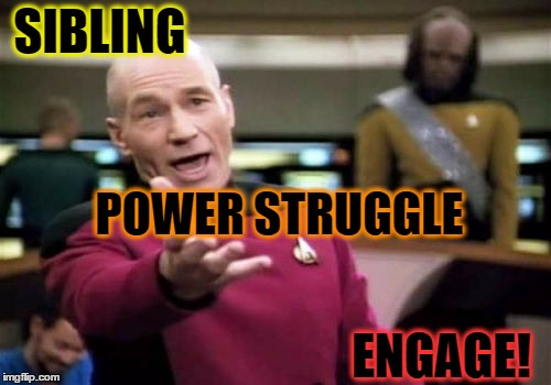 Picard Wtf Meme | SIBLING ENGAGE! POWER STRUGGLE | image tagged in memes,picard wtf | made w/ Imgflip meme maker