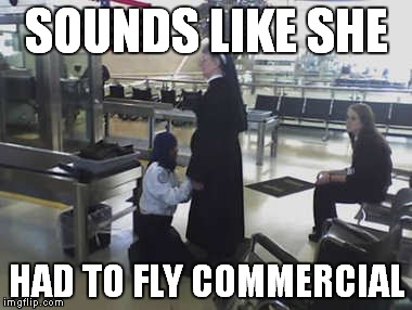 SOUNDS LIKE SHE HAD TO FLY COMMERCIAL | made w/ Imgflip meme maker