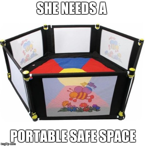 SHE NEEDS A PORTABLE SAFE SPACE | made w/ Imgflip meme maker