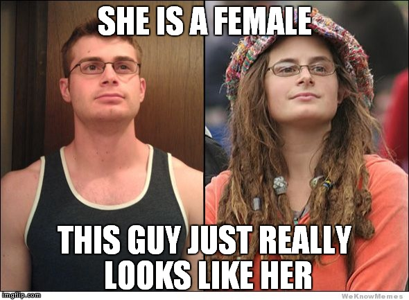 SHE IS A FEMALE THIS GUY JUST REALLY LOOKS LIKE HER | made w/ Imgflip meme maker