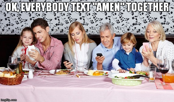 "OK, EVERYBODY TEXT ""AMEN"" TOGETHER 