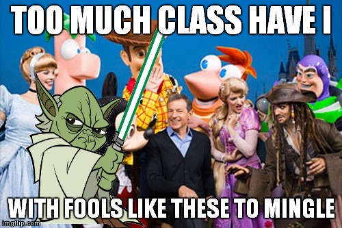 TOO MUCH CLASS HAVE I WITH FOOLS LIKE THESE TO MINGLE | made w/ Imgflip meme maker