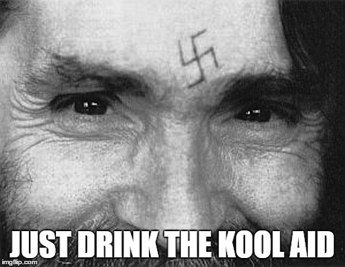 Manson | JUST DRINK THE KOOL AID | image tagged in manson | made w/ Imgflip meme maker