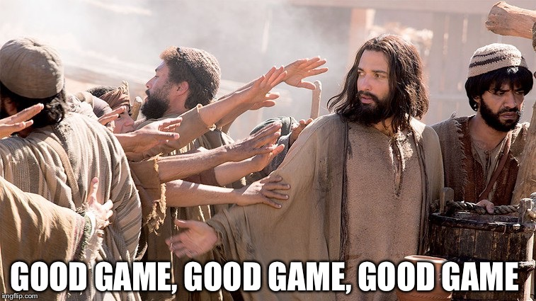 Good game jesus | GOOD GAME, GOOD GAME, GOOD GAME | image tagged in jesus,sports | made w/ Imgflip meme maker