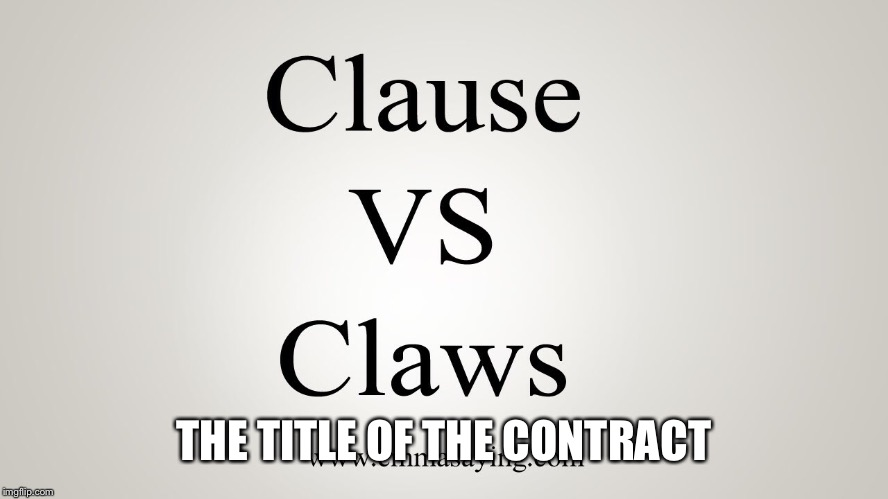 THE TITLE OF THE CONTRACT | made w/ Imgflip meme maker