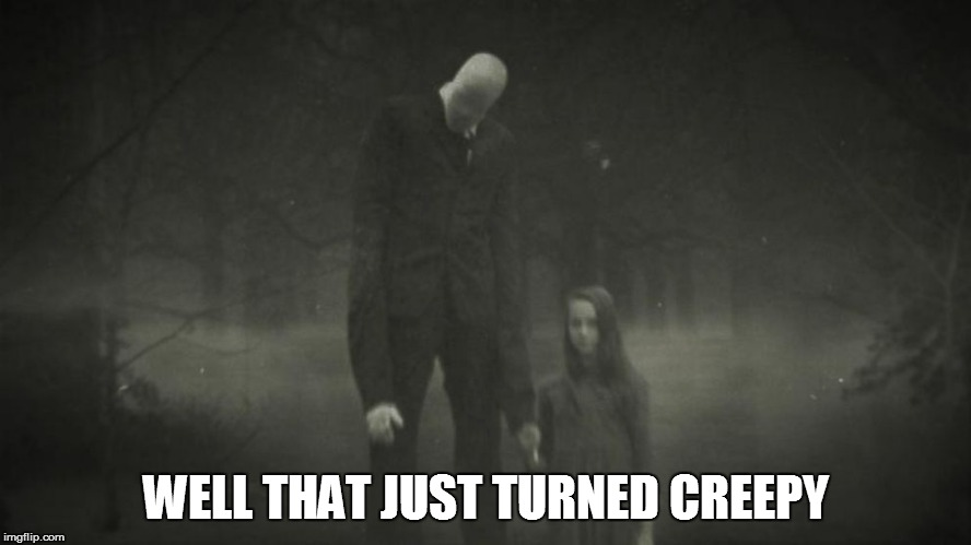 WELL THAT JUST TURNED CREEPY | made w/ Imgflip meme maker
