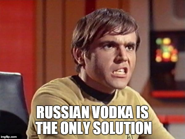 Chekov | RUSSIAN VODKA IS THE ONLY SOLUTION | image tagged in chekov | made w/ Imgflip meme maker