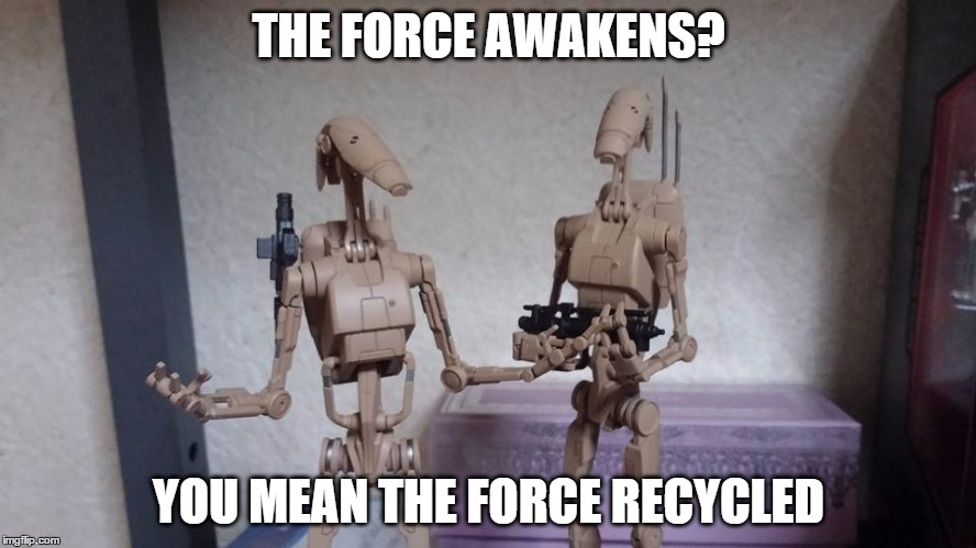 """The force awakens"" is the same as ""A new hope"" 