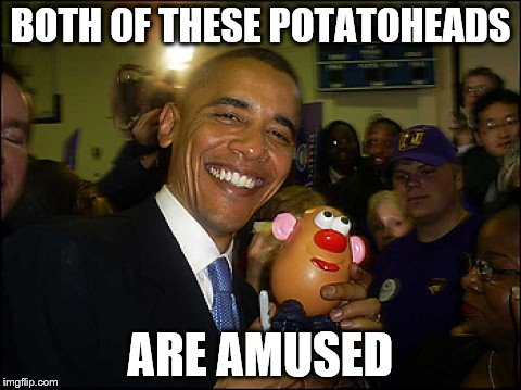 BOTH OF THESE POTATOHEADS ARE AMUSED | made w/ Imgflip meme maker