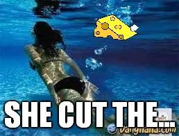 SHE CUT THE... | made w/ Imgflip meme maker