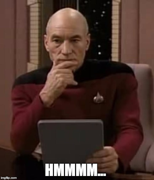 Picard thinking | HMMMM... | image tagged in picard thinking | made w/ Imgflip meme maker