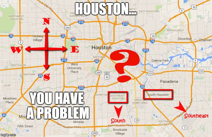 Houston You Have A Problem Imgflip