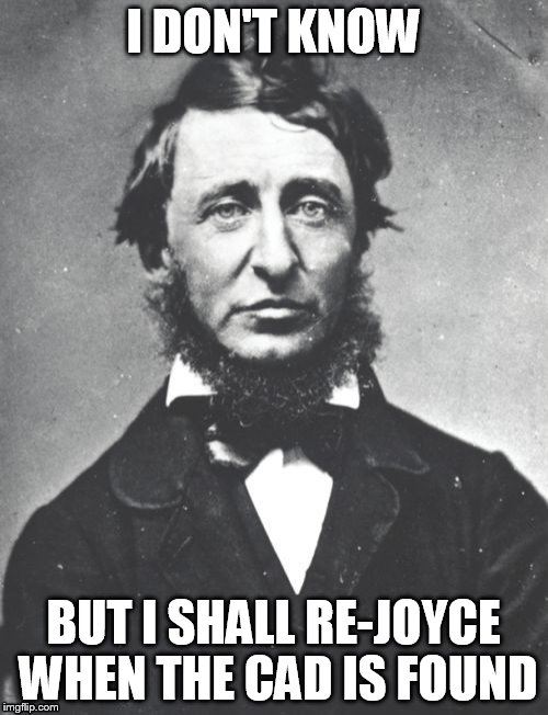 I DON'T KNOW BUT I SHALL RE-JOYCE WHEN THE CAD IS FOUND | made w/ Imgflip meme maker
