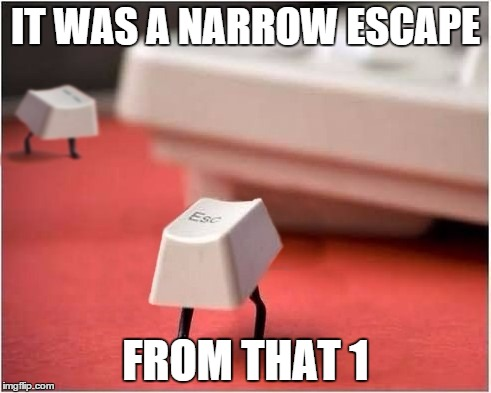 Pad Pun Keys | IT WAS A NARROW ESCAPE FROM THAT 1 | image tagged in memes,funny,computer,keyboard,pun | made w/ Imgflip meme maker