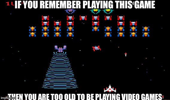 IF YOU REMEMBER PLAYING THIS GAME THEN YOU ARE TOO OLD TO BE PLAYING VIDEO GAMES | image tagged in video games | made w/ Imgflip meme maker